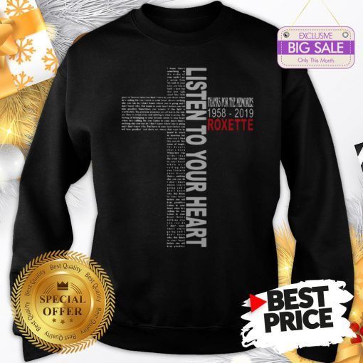 Official Pretty Listen To Your Heart Thanks For The Memories 1958 2019 Roxette Sweatshirt