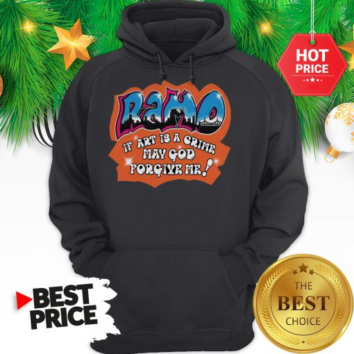 Official Ramo If Art Is A Crime May God Forgive Me Hoodie