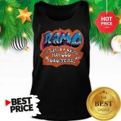 Official Ramo If Art Is A Crime May God Forgive Me Tank Top
