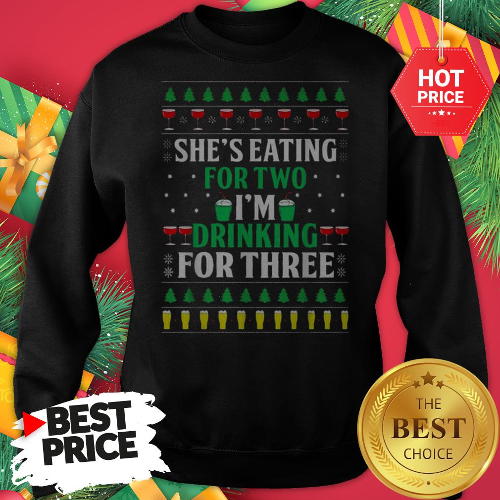 Official Santa She's Eating For Two I'm Drinking For Three Ugly Christmas Sweatshirt