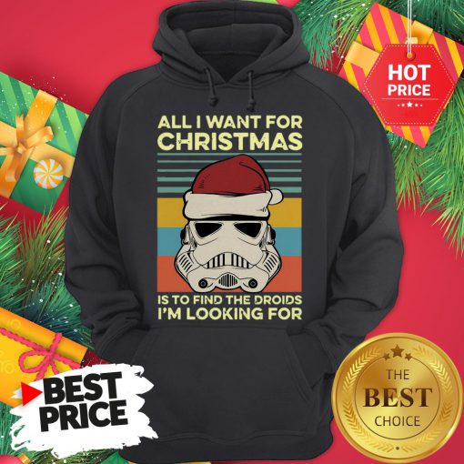 Official Santa Stormtrooper All I Want For Christmas Is To Find The Droids I'm Looking For Vintage Hoodie