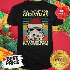 Official Santa Stormtrooper All I Want For Christmas Is To Find The Droids I'm Looking For Vintage Shirt