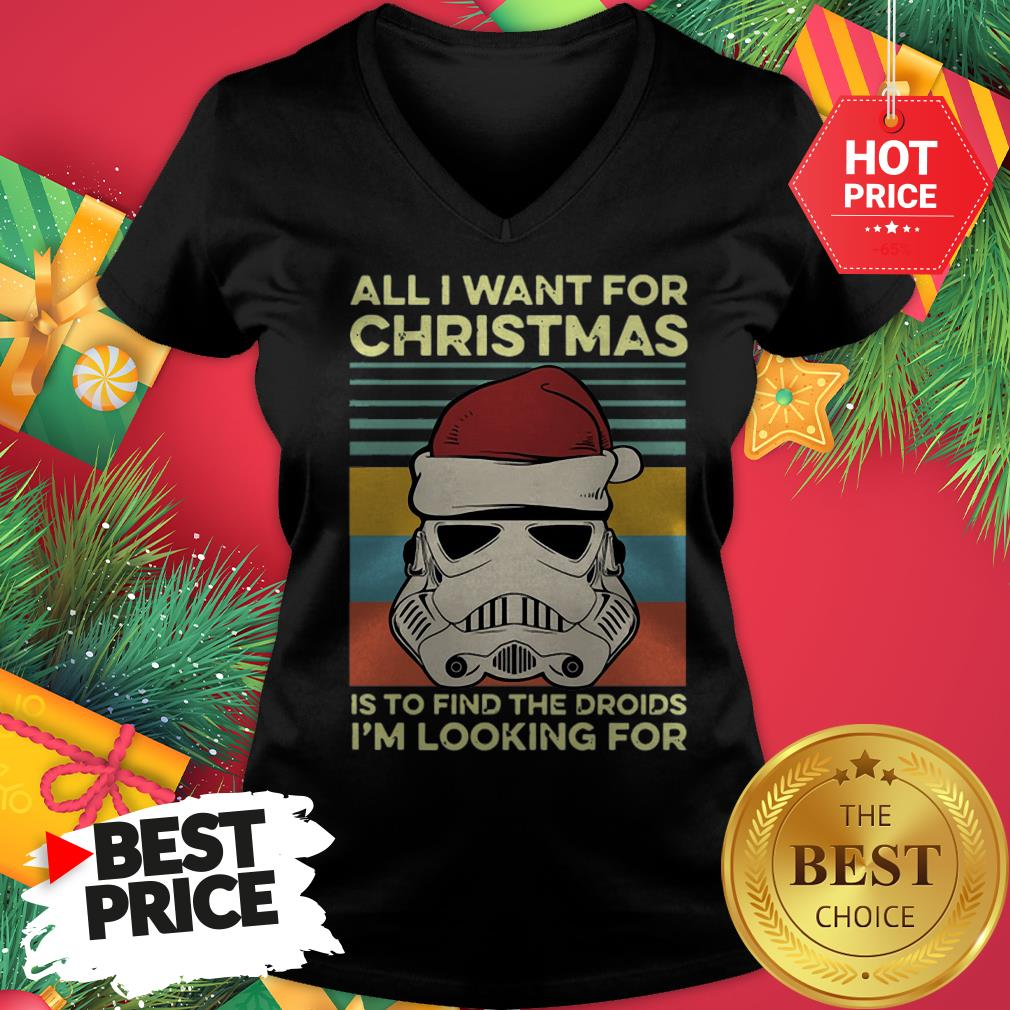 Official Santa Stormtrooper All I Want For Christmas Is To Find The Droids I'm Looking For Vintage V-neck