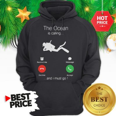 Official Scuba Diving The Ocean Is Calling And I Must Go Hoodie