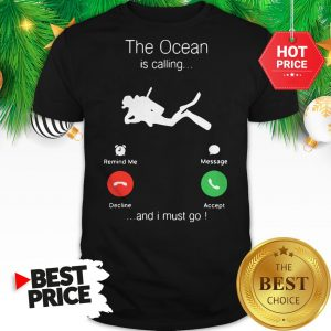 Official Scuba Diving The Ocean Is Calling And I Must Go Shirt