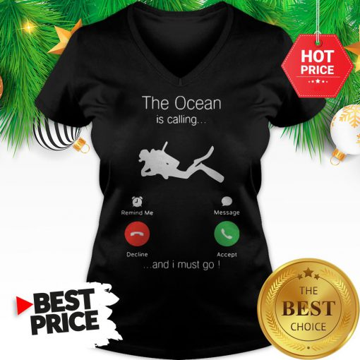 Official Scuba Diving The Ocean Is Calling And I Must Go V-Neck