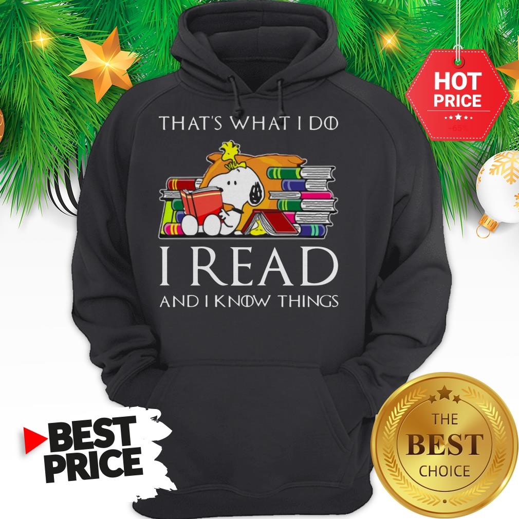 Official Snoopy That's What I Do I Read And I Know Things Game Of Thrones Hoodie