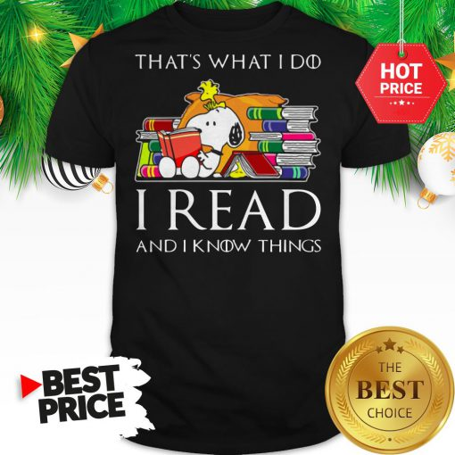 Official Snoopy That's What I Do I Read And I Know Things Game Of Thrones Shirt