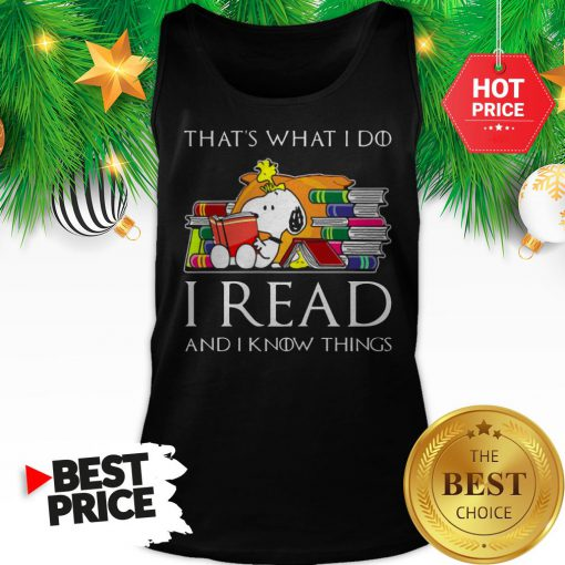 Official Snoopy That's What I Do I Read And I Know Things Game Of Thrones Tank Top