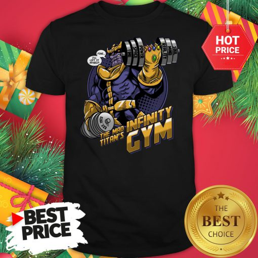 Official Thanos Fine I'll Lift It Myself The Mad Titan's Infinity Gym Shirt