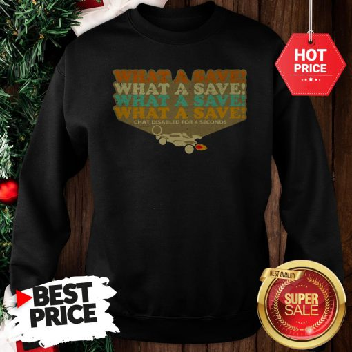 Official The Pretty Octane Rocket What A Save Chat Disabled For 4 Seconds Vintage Sweatshirt