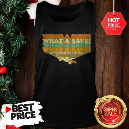 Official The Pretty Octane Rocket What A Save Chat Disabled For 4 Seconds Vintage Tank Top