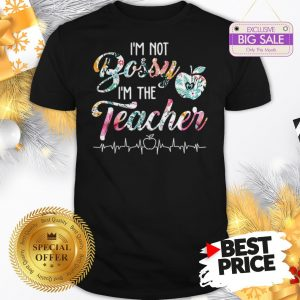 Official Top I'm Not Bossy I'm The Teacher Floral Shirt