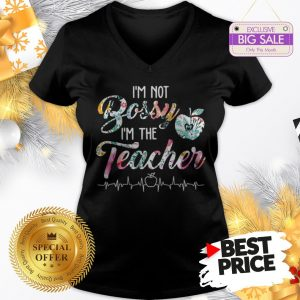 Official Top I'm Not Bossy I'm The Teacher Floral V-Neck