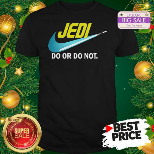 Official Top Jedi Nike Do Or Do Not Star Wars Shirt