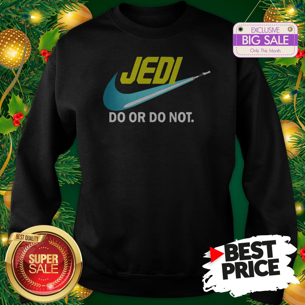 Official Top Jedi Nike Do Or Do Not Star Wars Sweatshirt