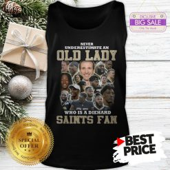 Official Top Never Underestimate An Old Lady Who Is A Diehard New Orleans Saints Fan Tank Top