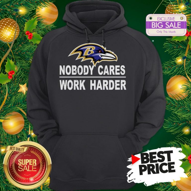 Official Top Nobody Cares Work Harder Baltimore Raven Hoodie