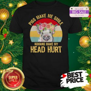 Official Top Pigs Make Me Smile Humans Make My Head Hurt Vintage Shirt