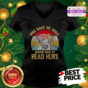 Official Top Pigs Make Me Smile Humans Make My Head Hurt Vintage V-Neck