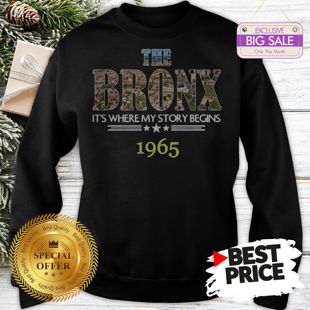 Official Top The Bronx It's Where My Story Begins 1965 Sweatshirt