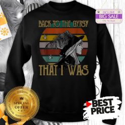 Official Vintage Stevie Nicks Back To The Gypsy That I Was Sweatshirt