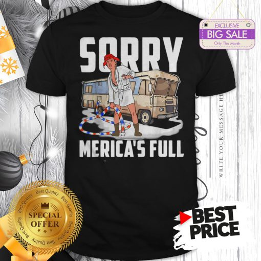 Official Vintage Trump Sorry Merica's Full Christmas Vacation Shitter's Full Shirt