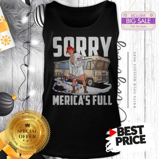 Official Vintage Trump Sorry Merica's Full Christmas Vacation Shitter's Full Tank Top