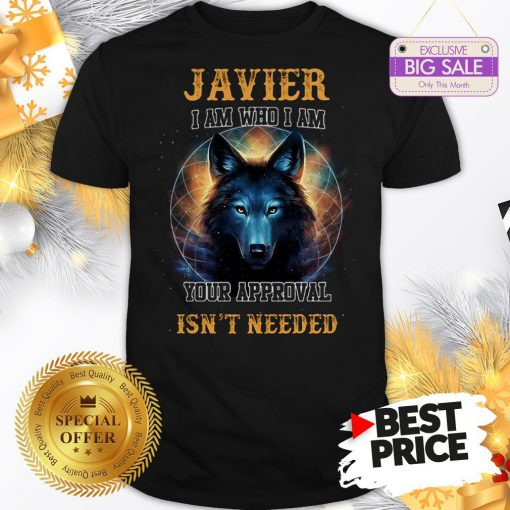 Official Wolf Javier I Am Who I Am Your Approval Isn't Needed A Good Shirt