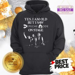 Official Yes I Am Old But I Saw Depeche Mode On Stage Hoodie