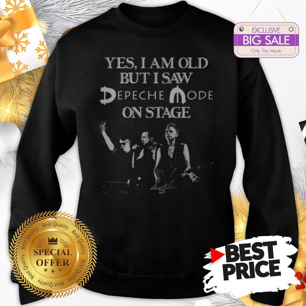 Official Yes I Am Old But I Saw Depeche Mode On Stage Sweatshirt