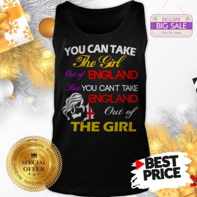 Official You Can Take The Girl Out Of England But You Can't Take England Tank Top