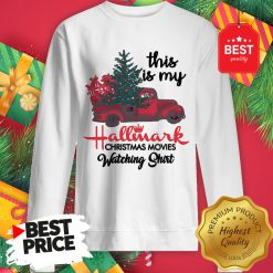Red Truck This Is My Hallmark Christmas Movie Watching Sweatshirt