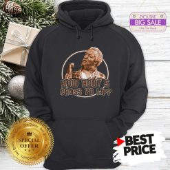 Sanford And Son How Bout 5 Cross Yo Lip Hoodie