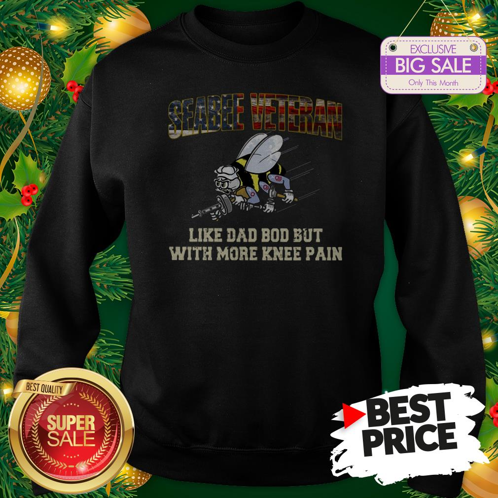Seabee Veteran Like Dad Bod But With More Knee Pain USA Flag Sweatshirt