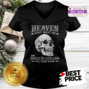 Skull Heaven Don't Want Me And Hell's Afraid I'll Take Over V-Neck