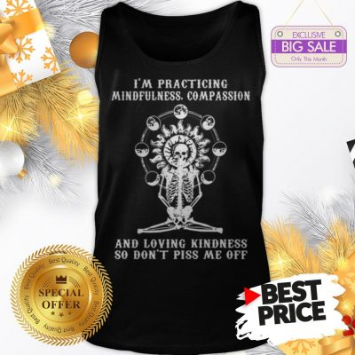 Skull I'm Practicing Mindfulness Compassion And Loving Kindness Tank Top
