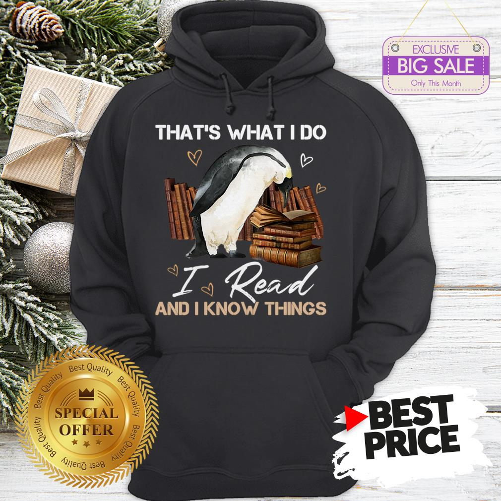 The Pretty Penguin That's What I Do I Read And I Know Things Books Hoodie