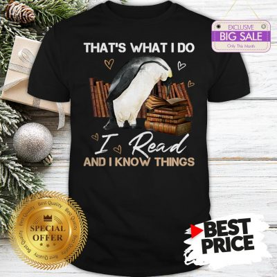 The Pretty Penguin That's What I Do I Read And I Know Things Books Shirt