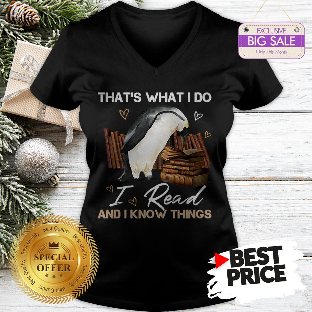 The Pretty Penguin That's What I Do I Read And I Know Things Books V-Neck
