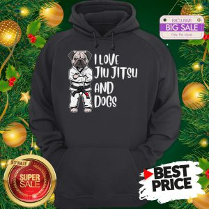 The Pretty Pug Jiu Jitsu I Love Jiu Jitsu And Dogs Hoodie