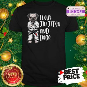 The Pretty Pug Jiu Jitsu I Love Jiu Jitsu And Dogs Shirt