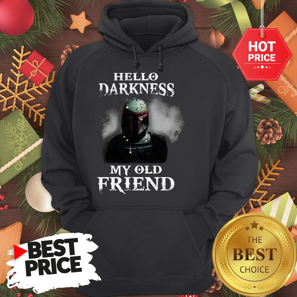Top The Mandalorian Boba Fett Hello Darkness My Old Friends Hoodie