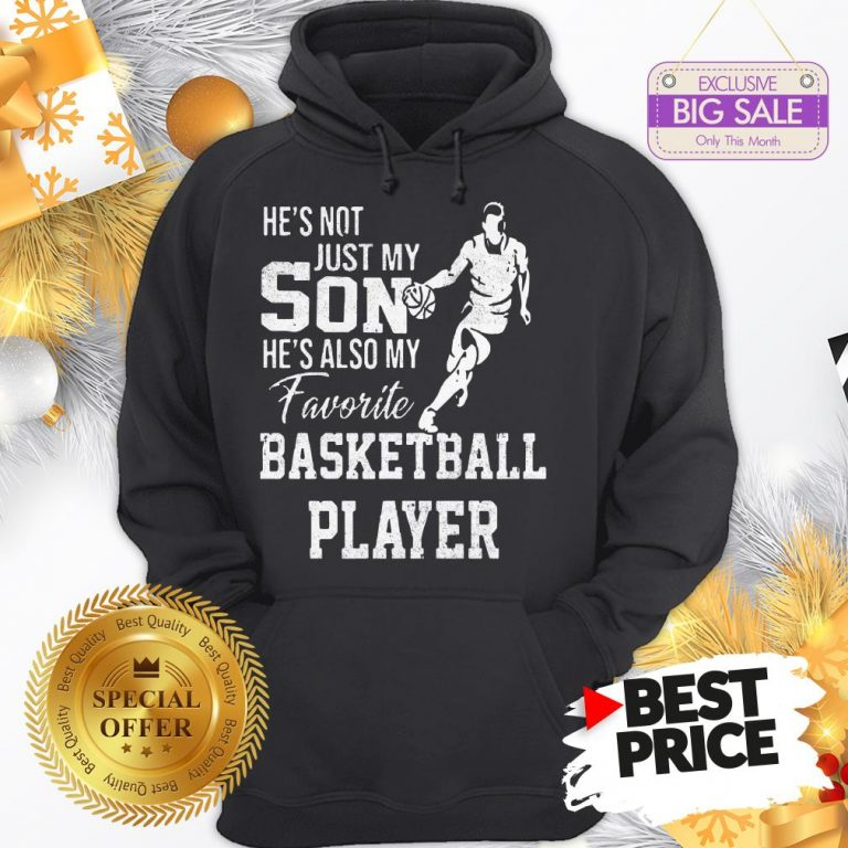 Vintage He's Not Just My Son He's Also My Favorite Basketball Player Hoodie