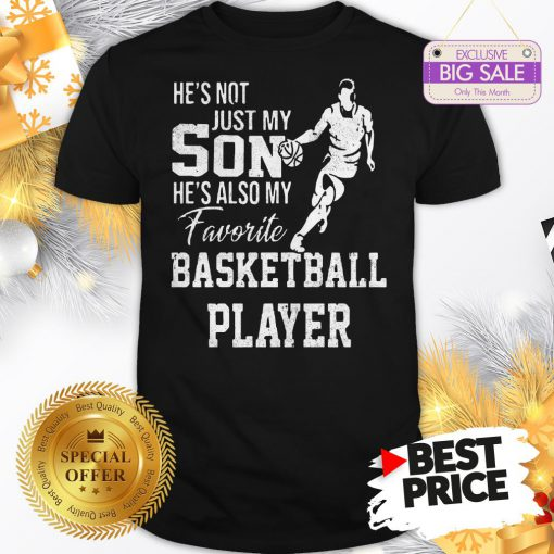 Vintage He's Not Just My Son He's Also My Favorite Basketball Player Shirt
