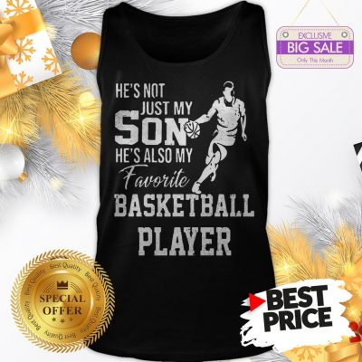 Vintage He's Not Just My Son He's Also My Favorite Basketball Player Tank Top