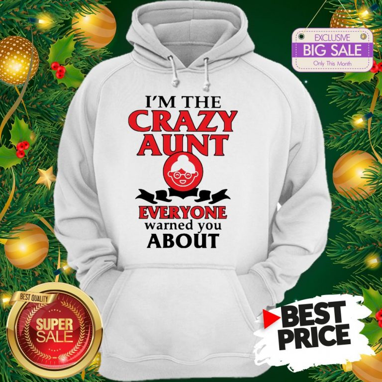 Vintage I'm The Crazy Aunt Everyone Warned You About Hoodie