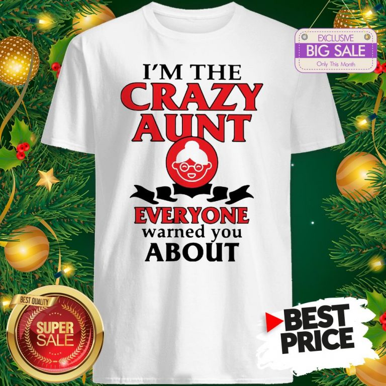 Vintage I'm The Crazy Aunt Everyone Warned You About Shirt
