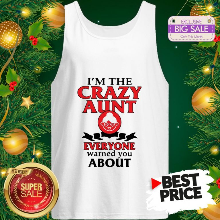 Vintage I'm The Crazy Aunt Everyone Warned You About Tank Top