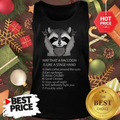 Ways That A Raccoon Is Like A Stagehand Tank Top
